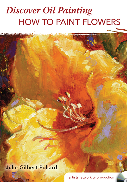 How to paint flowers julie gilbert pollard for How to oil paint flowers